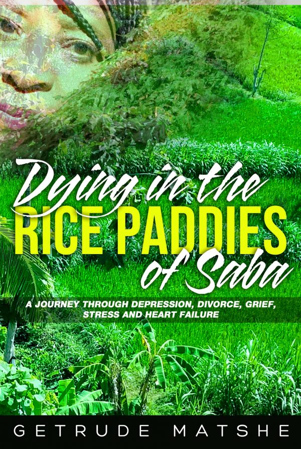 Dying in the Rice Paddies of Saba by Getrude Matshe