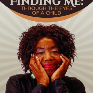 Finding Me: Through the Eyes of a Child by Jeanice Cummings