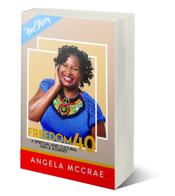 Freedom 40: A Spiritual and Cultural Gen-X Journey by Angela McCrae